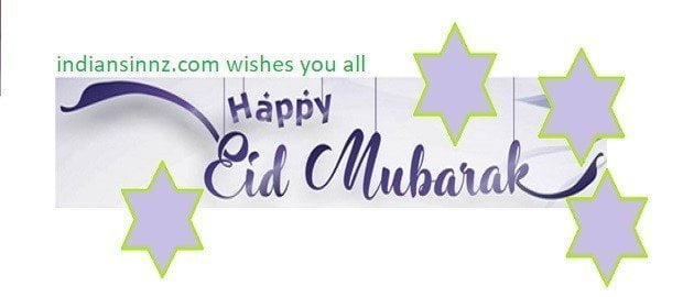 Indians in NZ wishes all Happy Eid Mubarak